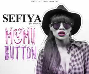 Sefiya - Mumu Button ft. Mystro